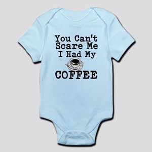 You Cant Scare Me I Had My Coffee Body Suit