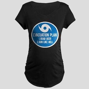 Hurricane Evacuation Plan Maternity T-Shirt
