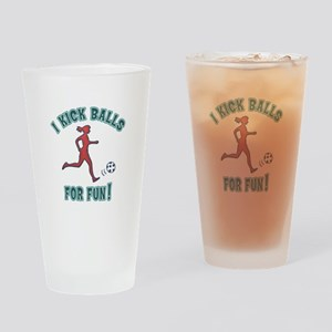 Women's Soccer I Kick Balls For Fun Drinking Glass