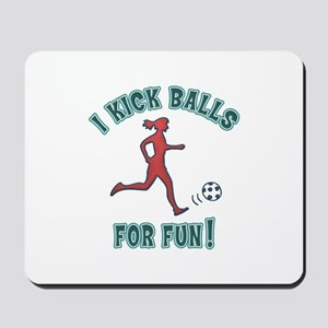 Women's Soccer I Kick Balls For Fun Mousepad