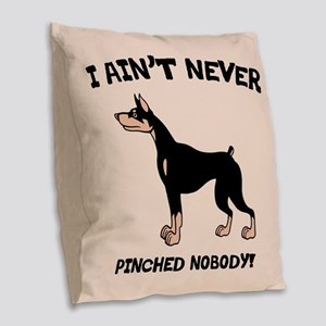 Ain't Pinched Nobody! Burlap Throw Pillow