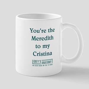 MEREDITH to my CRISTINA Mug