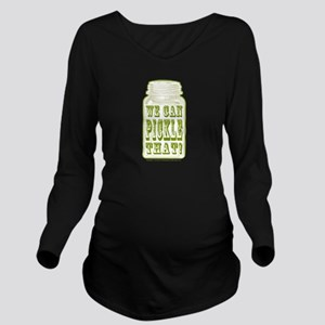 We Can Pickle That! Long Sleeve Maternity T-Shirt