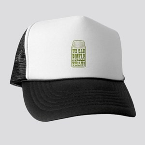 We Can Pickle That! Trucker Hat