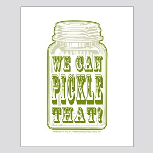 We Can Pickle That! Small Poster