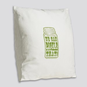 We Can Pickle That! Burlap Throw Pillow
