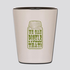 We Can Pickle That! Shot Glass