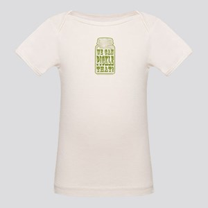 We Can Pickle That! Organic Baby T-Shirt