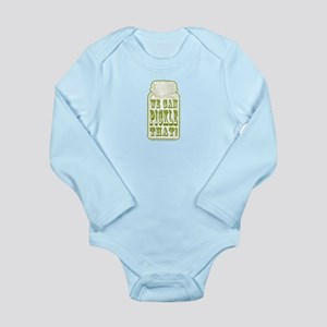 We Can Pickle That! Long Sleeve Infant Bodysuit