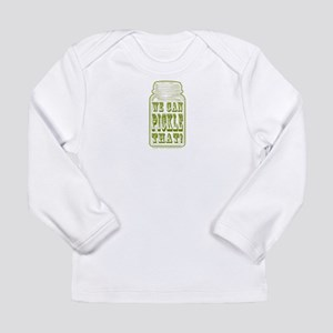 We Can Pickle That! Long Sleeve Infant T-Shirt