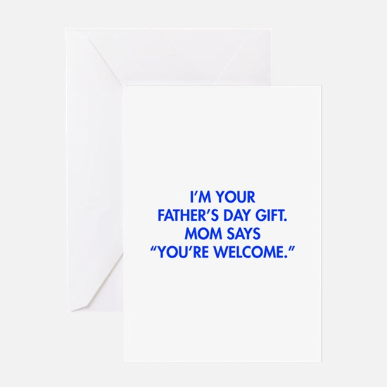 Im-your-fathers-day-gift-blue Greeting Cards
