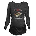I Love Cupcakes Long Sleeve Maternity T-Shirt