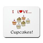 I Love Cupcakes Mousepad