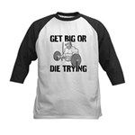 Get Big Or Die Trying Baseball Jersey