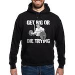 Get Big Or Die Trying Hoodie