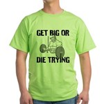 Get Big Or Die Trying T-Shirt