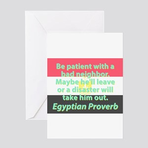 Be Patient With A Bad Neighbor Greeting Cards