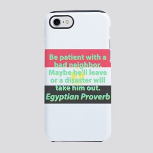 Be Patient With A Bad Neighbor iPhone 7 Tough Case