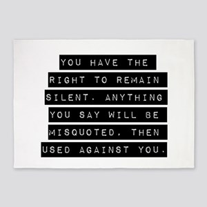 You Have The Right To Remain Silent 5'x7'Area Rug
