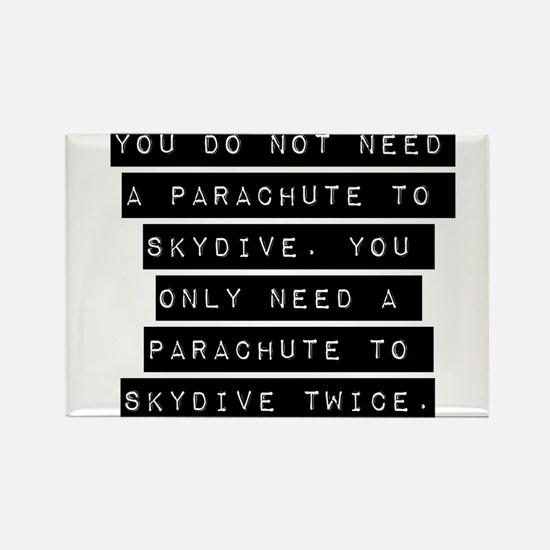 You Do Not Need A Parachute Magnets