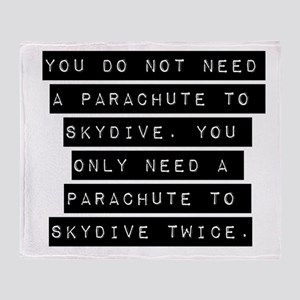 You Do Not Need A Parachute Throw Blanket