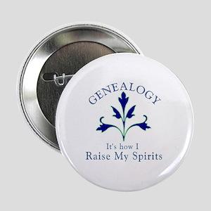 "Genealogy Raise Spirits 2.25"" Button"