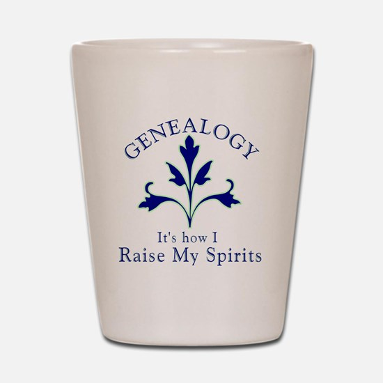 Genealogy Raise Spirits Shot Glass