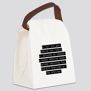 Why Did God Create Man First? Canvas Lunch Bag