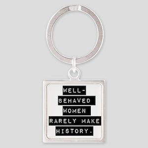 Well Behaved Women Keychains