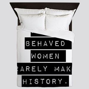 Well Behaved Women Queen Duvet