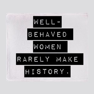 Well Behaved Women Throw Blanket