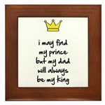 My dad will always be my king Framed Tile