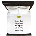 My dad will always be my king King Duvet