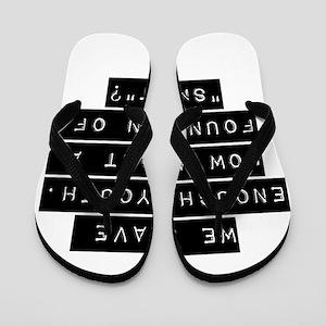 We Have Enough Youth Flip Flops