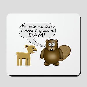 Beaver Don't Give A Dam Mousepad