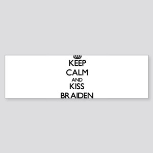 Keep Calm and Kiss Braiden Bumper Sticker