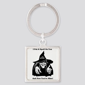 Witch Putting A Spell On You Keychains