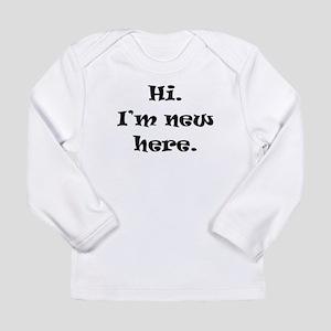 Hi Im New Here Long Sleeve T-Shirt