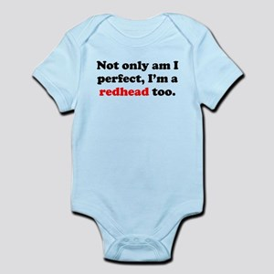 Not Only Am I Perfect Im A Redhead Too Body Suit