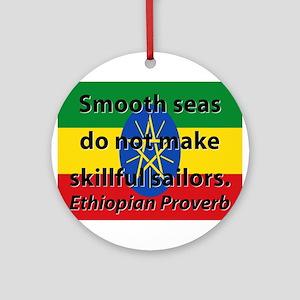 Smooth Seas Do Not Make Round Ornament