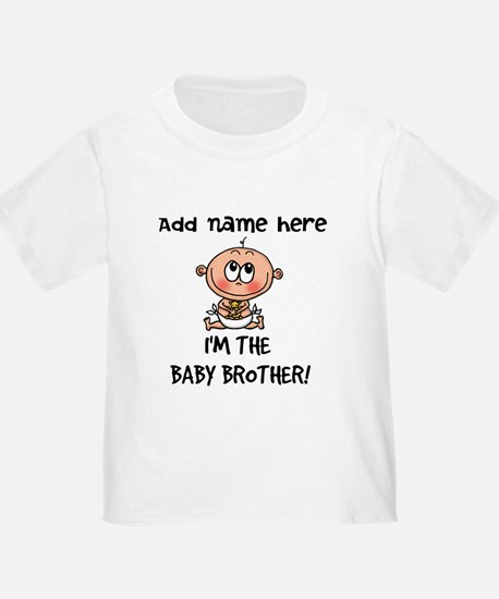 Im the Baby Brother - Customize! T-Shirt