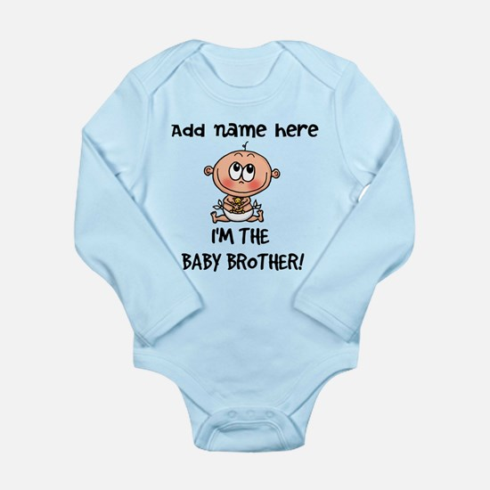 Im the Baby Brother - Customize! Body Suit