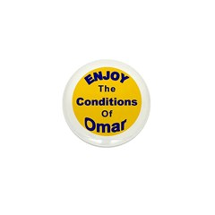 Enjoy The Conditions Of Omar Mini Button