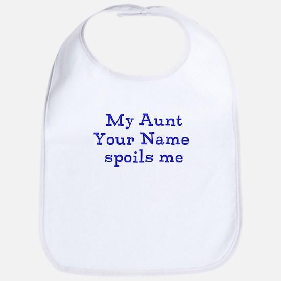 My Aunt Spoils Me (Custom) Bib