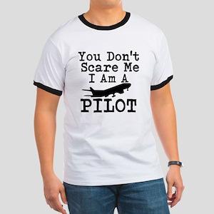 You Dont Scare Me I Am A Pilot T-Shirt