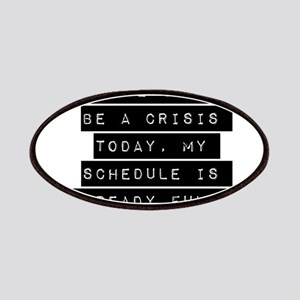 There Cant Be A Crisis Today Patches