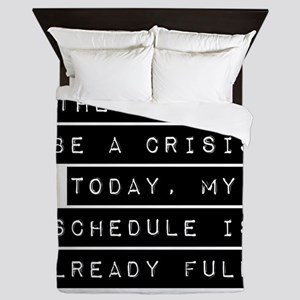 There Cant Be A Crisis Today Queen Duvet