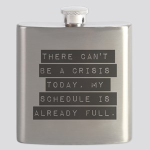 There Cant Be A Crisis Today Flask