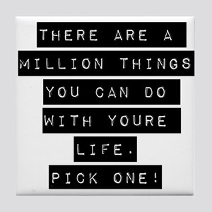 There Are A Million Things Tile Coaster