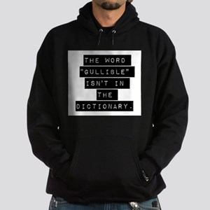 The Word Gullible Isnt In the Dictionary Hoodie